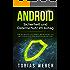 Sicherheit und Datenschutz im Alltag (Android): Wie Sie einfach und effektiv die Sicherheit und den Datenschutz Ihres Smartphones erhöhen