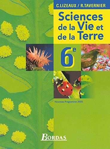 Science et Vie de la Terre 6e : Programme 2005 por Raymond Tavernier