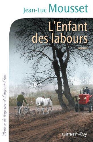 L'Enfant des labours (Cal-Lévy-France de toujours et d'aujourd'hui)
