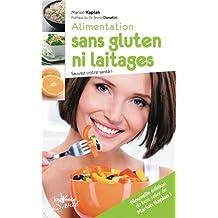 Alimentation sans gluten ni laitages : Sauvez votre santé !