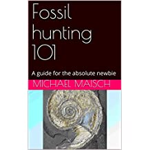Fossil hunting 101: A guide for the absolute newbie (English Edition)