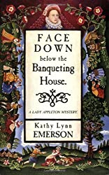 Face Down Below the Banqueting House (Lady Appleton Mysteries)
