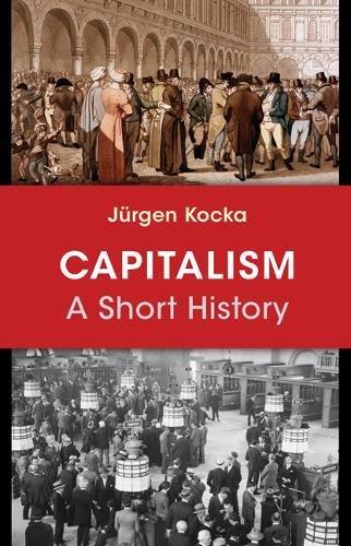 Capitalism: A Short History por Jürgen Kocka
