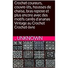 Crochet coureurs, couvre-lits, housses de chaise, bras repose et plus encore avec des motifs carrés d'ananas Vintage au Crochet Crochet-livre
