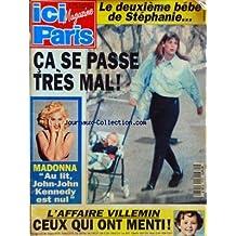 ICI PARIS [No 2523] du 10/11/1993 - LE 2EME BEBE DE STEPHANIE DE MONACO - MADONNA - AU LIT JOHN-JOHN KENNEDY EST NUL - L'AFFAIRE VILLEMIN - CEUT QUI ONT MENTI