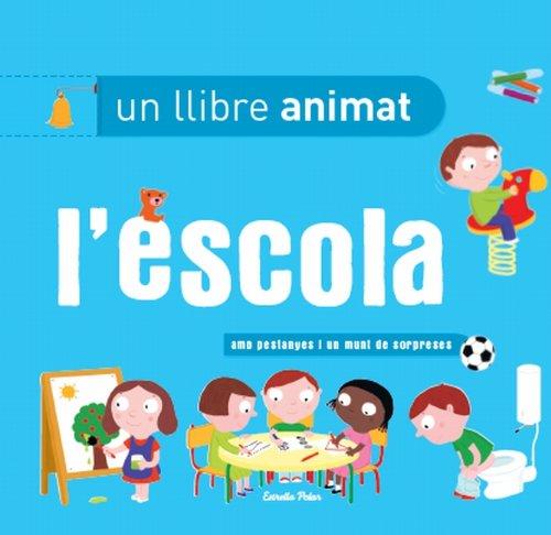 L'escola, un llibre animat (La Lluna de Paper) por Diversos Autors