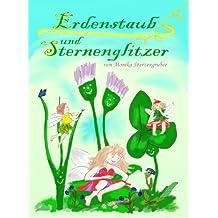 """""""Erdenstaub und Sternenglitzer"""": Eine Sammlung von zauberhaft, lustig und spannenden Geschichten von Zauberfee Line, Waldwichtel Schabernak, Zwerg Bumsi und den Elfen."""
