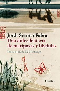 Una dulce historia de mariposas y libélulas (Las Tres Edades) de [Fabra, Jordi Sierra i]