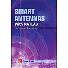 Smart Antennas with MATLAB: Principles and Applications in Wireless Communication