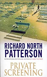 Private Screening by Richard North Patterson (1994-08-04)