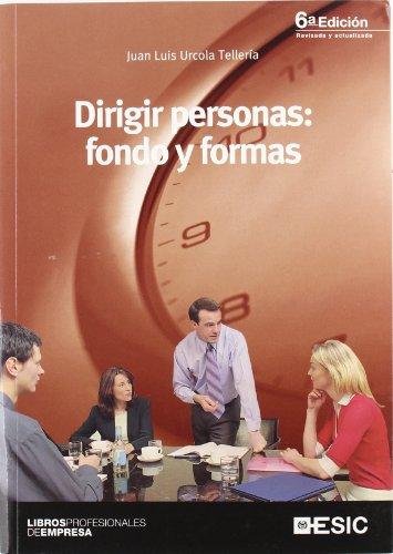 Dirigir personas: fondo y formas (Libros profesionales)