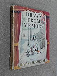 Drawn from Memory by Ernest H. Shepard (1957-08-01)