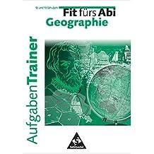 Fit fürs Abi - Aufgaben-Trainer Erdkunde: Lernhilfen Klasse 11-13
