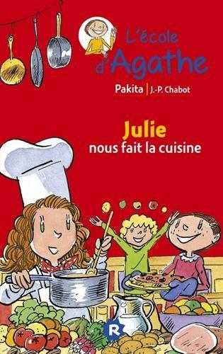 L'Ecole d'Agathe, Tome 25 : Julie nous fait la cuisine