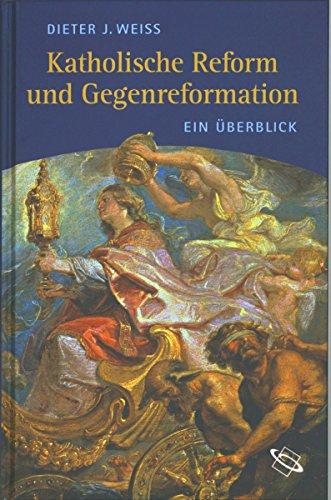 Katholische Reform und Gegenreformation: Ein Überblick