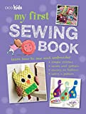 My First Sewing Book: 35 Easy and Fun Projects for Children Age 7 Years Old +