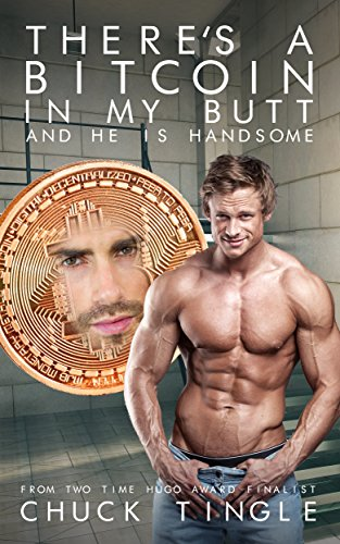 Image result for there's a bitcoin in my butt and he is handsome ebook