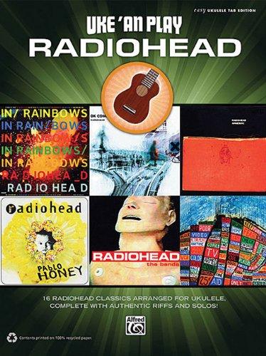 Uke 'an Play Radiohead: Easy Ukulele Tab Edition