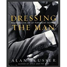 Dressing the Man by Flusser, Alan 1st (first) Edition (2003)