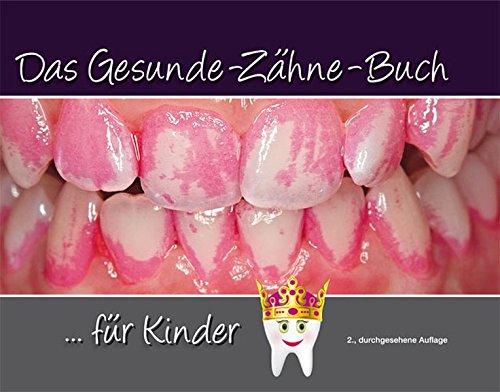 Das Gesunde-Zähne-Buch: ...für Kinder | ...für Eltern