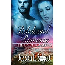 [ Rebels And Romance: The Underground ] By Subject, Jessica E (Author) [ Nov - 2013 ] [ Paperback ]