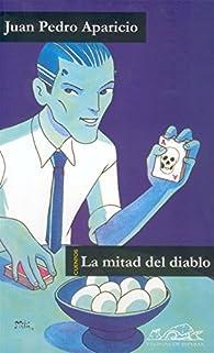 La mitad del diablo par Juan Pedro Aparicio
