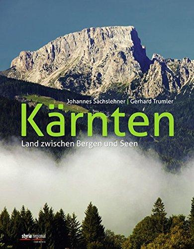 Kärnten: Land zwischen Bergen und Seen