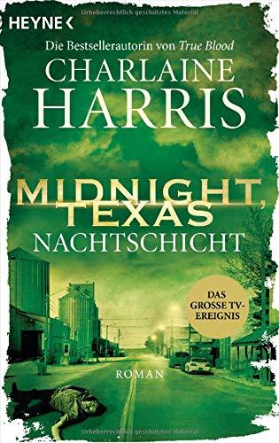 Midnight, Texas - Nachtschicht: Roman (Midnight, Texas-Serie, Band 3)