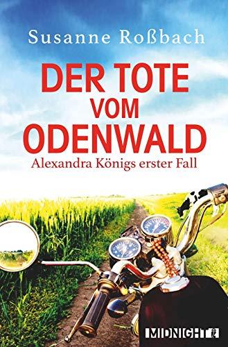 Der Tote vom Odenwald (Alexandra König ermittelt, Band 1) (Coole Tote)