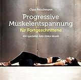 Progr. Muskelentspannung für Fortgeschrittene: Mit spezieller Anti-Stress-Musik -