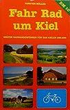 Fahr Rad um Kiel. Erster Radwanderführer für das Kieler Umland. Reisehandbuch -