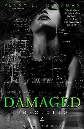 Damaged (Unfolding 4) von [Chapman, Penny L.]