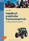 Handbuch praktische Traktorentechnik: Grundlagen, Fehlersuche, Selbsthilfe - Heinrich Riedl