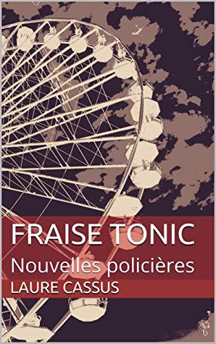 Livre numérique FRAISE TONIC: Nouvelles policières