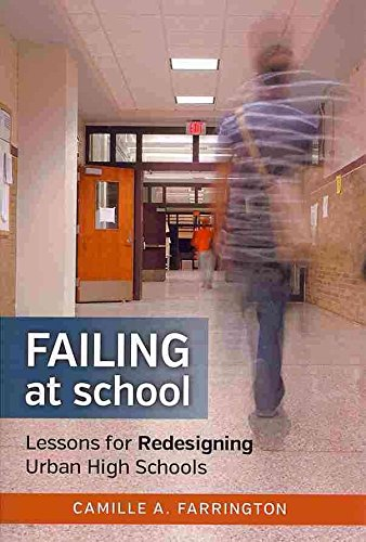 [Failing at School: Lessons for Redesigning Urban High Schools] (By: Camille A. Farrington) [published: March, 2014]