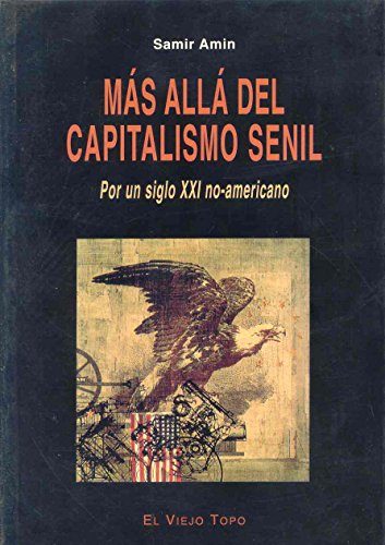 Más allá del capitalismo senil: Por un siglo XXI no-americano (Ensayo)