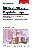 Immobilien als Kapitalanlage: Vermögenssicherung für Selbstnutzer und Vermieter; Altersvorsorge durch
