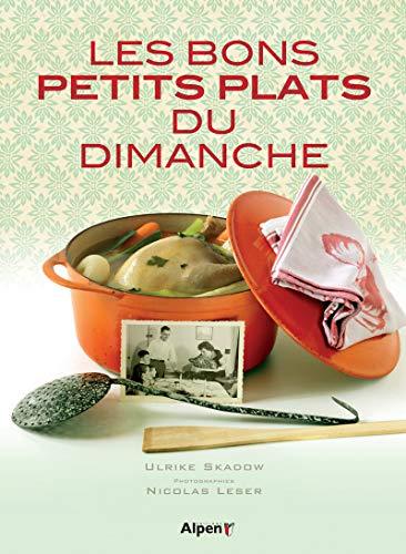 Les Bons petits plats du dimanche par Ulrike Skadow