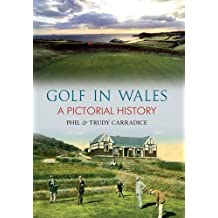 Golf in Wales: A Pictorial History