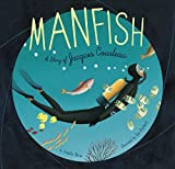 Manfish: A Story of Jacques Cousteau