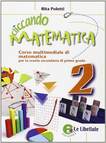 Cliccando matematica. Per la Scuola media. Con espansione online: 2