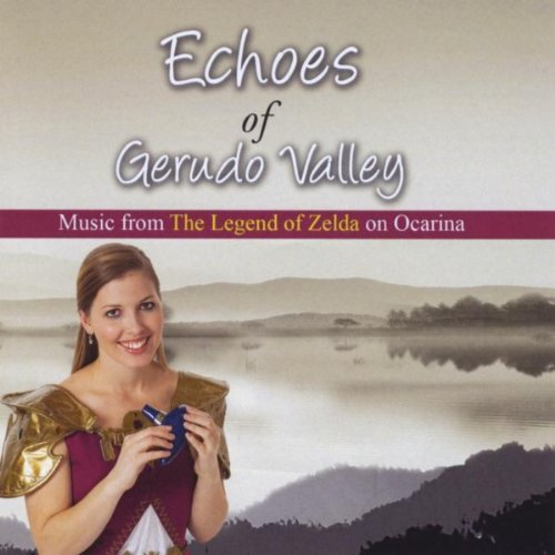 Echoes of Gerudo Valley: Music from The Legend of Zelda on Ocarina