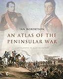 An Atlas of the Peninsular War (Historical Atlas)