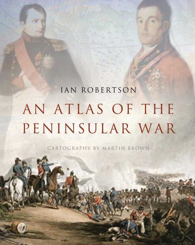 Atlas of the Peninsular War (Historical Atlas) por Ian Robertson