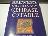 Brewer's Dictionary of Phrase and Fable (Brewer's S.)