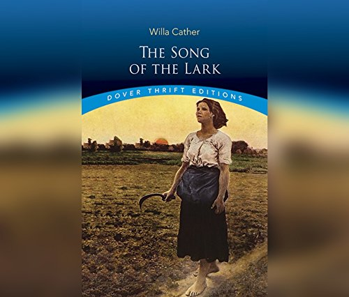 (The Song of the Lark (Prairie Trilogy, Band 2))