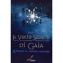 Il volto segreto di Gaia. Ritorno al mondo azzurro