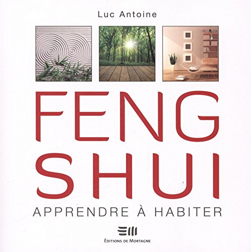 Feng Shui : Apprendre à habiter par Luc Antoine