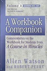 Workbook Companion: Commentaries on the Workbook for Students from 'A Course in Miracles': 2 (Workbook Companion)