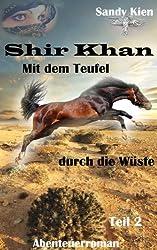Shir Khan Mit dem Teufel durch die Wüste Teil 2